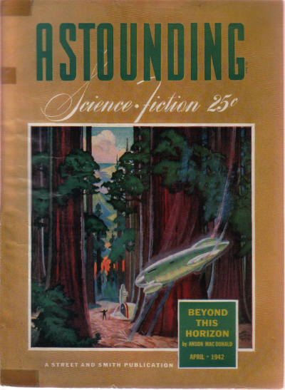 Image for Astounding Science Fiction, April 1942, Vol. 29, # 2 ( Stories Include: Beyond This Horizon; Silence is Deadly; Co-Operate or Else; Monopoly; If You're Smart; Strain; The Eagles Gather ) ( Pulp Magazine Stories; Time Pussy in Probability Zero ).