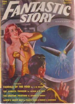 Image for Fantastic Story Quarterly Pulp Magazine, Volume 2, # 2, Spring 1951 ( Vandals of the Void; The Osmotic Theorem; Earth's lucky Day; Block; The Mighty Fallen; Emotion Solution )
