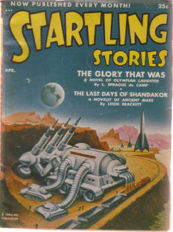 Image for Startling Stories Pulp Magazine, Volume 25, # 3, April 1952, (The glory that Was By L sprague De Camp; Last Days of Shandakor By Leigh Brackett; The Intruder By Oliver Saari; Welcome to Luna By Charles E Fritch; Looking for Something? By Frank Herbert ) )