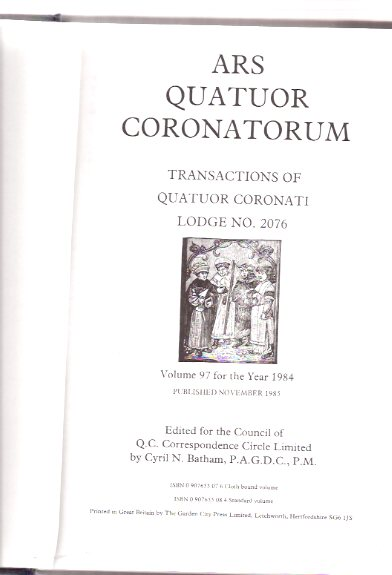 Image for ARS Quatuor Coronatorum, Volume 97 ( XCVII ) for the Year 1984; Transactions of the Quatuor Coronati Lodge No. 2076 London, The Premier Lodge of Masonic Research, with The Supplement Miscellanea Latomorum or Masonic Notes and Queries ( # / Number )