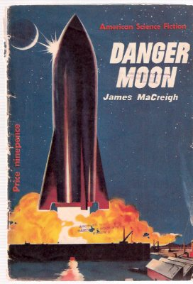 Image for Danger Moon ---American science Fiction Series ---by James MaCreigh ( Frederik Pohl ) ---a signed Copy (AKA:  Red Moon  of Danger )