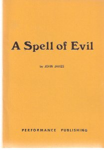 Image for A Spell of Evil ---a Play in Three Acts ---by John Jakes