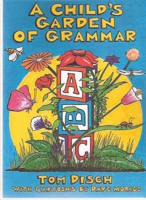 Image for A Child's Garden of Grammar ---by Thomas Disch --- a Signed Copy, Cartoons By Dave Morice