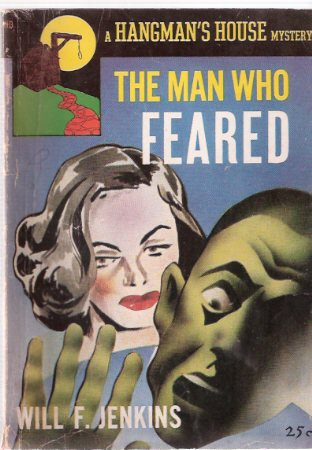 Image for The Man Who Feared ---by Will F Jenkins  / Hangman's House # 4