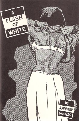 Image for A Flash of White ---by Andrew Vachss, Intro By Joe R Lansdale (WITH:  SEX PREDATORS CAN'T BE SAVED )