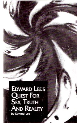 Image for Edward Lee's Quest for Sex, Truth and Reality --- Signed by Edward Lee