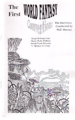 Image for The First ( 1st ) World Fantasy Convention ---The Interviews - Conducted by Will Murray ( L Sprague De Camp; Frank Belknap Long; Joseph Payne Brennan; Manly Wade Wellman Related )