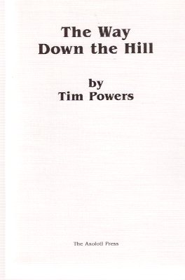 Image for The Way Down the Hill ---by Tim Powers ---bound with  The Pink of Fading Neon ---by James P Blaylock --- Signed By Powers, Blaylock, De Lint and Bryant