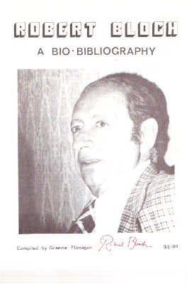 Image for Robert Bloch -- a Bio-Bibliography ---by Graeme Flanagan --- Signed by Robert Bloch