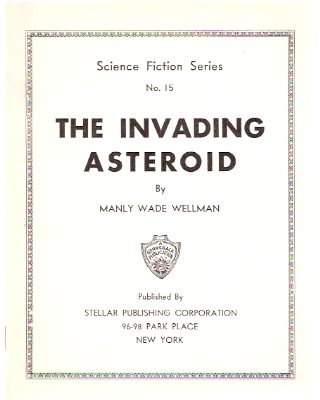 Image for The Invading Asteroid:  Science fiction Series # 15 ---by Manly Wade Wellman