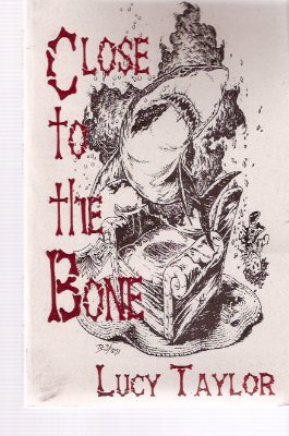 Image for Close to the Bone  ---by Lucy Taylor ---a Signed Copy