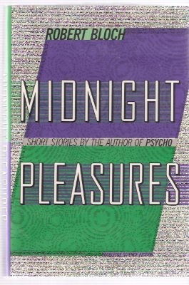 Image for Midnight Pleasures ---by Robert Bloch ---a signed Copy  ( Rubber Room; Night Before Christmas; Pumpkin; Spoiled Wife; But First These Words; Picture; The Undead; Comeback; Nocturne; Die Nasty; Pranks; Everybody Needs a Little Love; Totem Pole )
