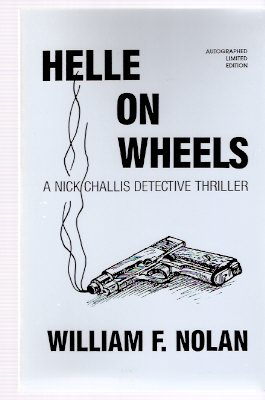 Image for Helle on Wheels - a Nick Challis Detective Thriller ---by William F Nolan ---a signed Copy  ( Hell )