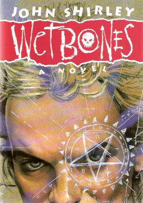 Image for Wet Bones ---by John Shirley - a Signed Copy