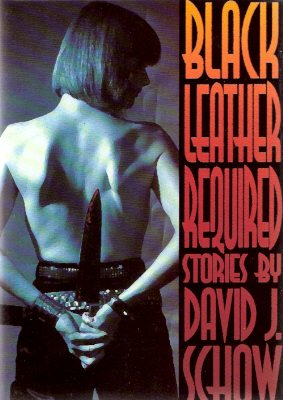 Image for Black Leather Required:  Stories By David Schow - a Signed Copy  (includes: The Shaft; A Week in the Unlife; Kamikaze Butterflies; Beggar's Banquet with Summer Sausage; Jerry's Kids Meet Wormboy; Life Partner; Where the Heart Was; Bad Guy Hats; Perps )