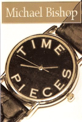 Image for Time Pieces - POEMS ---by Michael Bishop ( Poetry )