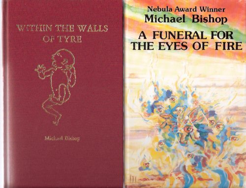 Image for A Funeral for the Eyes of Fire ---by Michael Bishop ---a Signed Copy ---with Within the Walls of Tyre, a Sceenplay