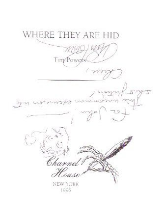 Image for Where They are Hid ---by Tim Powers ---a Signed Copy (signed twice with small sketch)