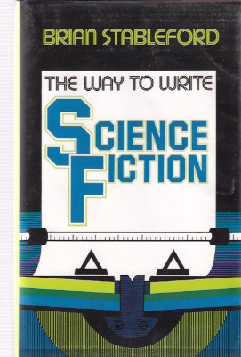 Image for The Way to Write Science Fiction ---by Brian Stableford