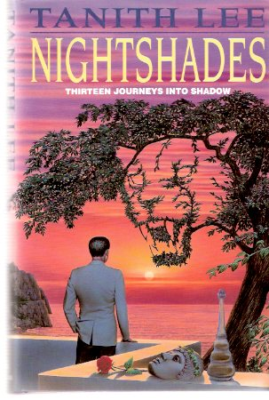 Image for Nightshades:  Thirteen Journeys Into Shadow ---by Tanith Lee  ( Night Shades )( Mermaid; After the Guillotine; Meow; Il Bacio ( Il Chiave ); Room with a Vie; Paper Boat; Blue Vase of Ghosts; Pinewood; Janfia Tree; Devils Rose; Huzdra; Three Days )