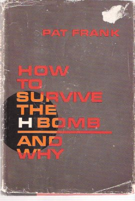 Image for How to Survive the H Bomb -and Why ---by Pat Frank