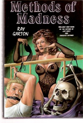 Image for Methods of Madness ---by Ray Garton - a Signed Copy (includes: Fat; Active Member; Something Kinky; Sinema; Shock Radio; Dr Krusadian's Method )