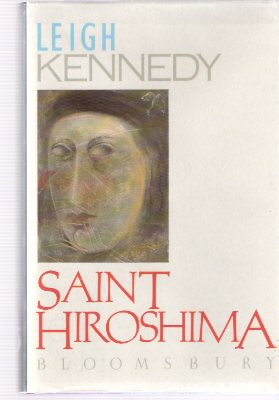 Image for Saint Hiroshima ---by Leigh Kennedy -a signed Copy ( St. )
