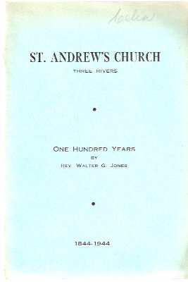 Image for St Andrew's Church - Three Rivers / Trois Rivieres, Quebec  --- One Hundred Years 1844 - 1944 ( 100 )