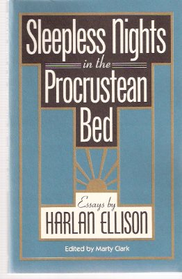 Image for Sleepless Nights in the Procrustean Bed:  Essays By Harlan Ellison