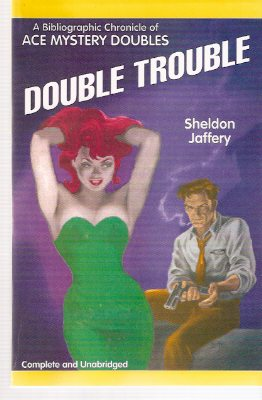 Image for Double Trouble:  A Bibliographic Chronicle of Ace Mystery Doubles:  Starmont Reference Guide # 12  ---by Sheldon Jaffery -a Signed Copy