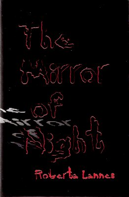 Image for The Mirror of Night ---by Roberta Lannes -a signed Copy (includes:  Dark Horse; Apostate in Denim; Auntie; Shy Fruit of Pathos; Precious; Simple Simon; Goodbye Dark Love; I Walk Alone; Sleeping Beauty; Takes a Frog Prince )