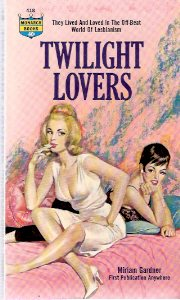 Image for Twilight Lovers ---They Lived and Loved in the Off-Beat World of Lesbianism  ( Lesbian / Lesbiana Literature / Content )