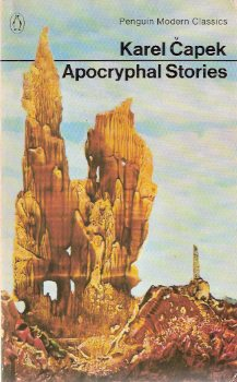 Image for Apocryphal Stories ---by Karel Capek (includes:  Punishment of Prometheus; Times Aren't What They Were; Napoleon; Master Hynek Rab of Kufstejn; Romeo and Juliet; Don Juan's Confession; Hamlet, Prince of Denmark; Goneril; Ophir; Brother Francis; Attila )