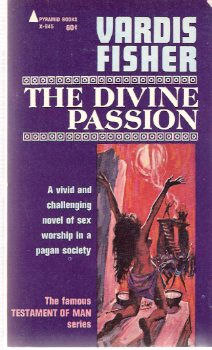Image for Testament of Man:   The Divine Passion ---by Vardis Fisher