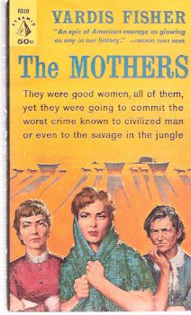Image for The Mothers  ---by Vardis Fisher  (a tale of the Donner Party )