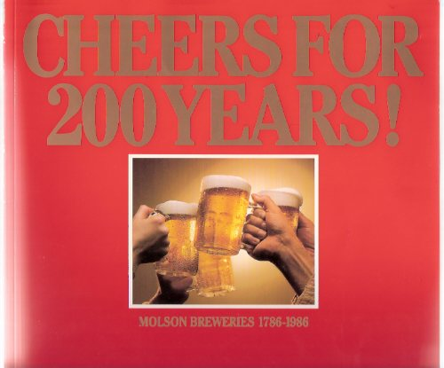 Image for Cheers for 200 Years --- Molson Breweries 1786 - 1986  ( Two Hundred / Two Hundredth Anniversary / Beer )