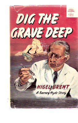 Image for Dig the Grave Deep ---a Barney Hyde Mystery:  A Midnight Thriller