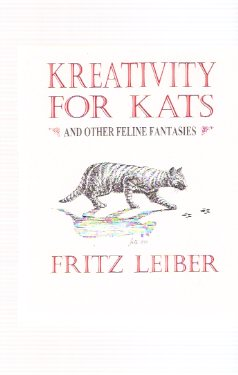 Image for Kreativity for Kats and Other Feline Fantasies ---by Fritz Leiber (includes:  The Cat Hotel; Cat Three ) ( Creativity / Cats )