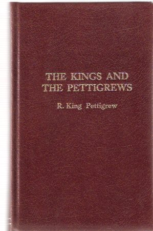 Image for The Kings and the Pettigrews -a Family Odyssey ---by R King Pettigrew -a Signed Copy ( Family History / Saskatchewan Settler History )