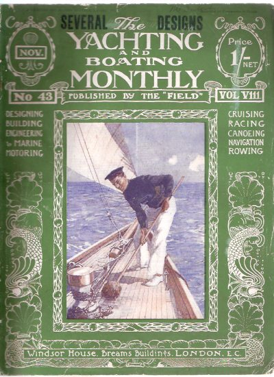 Image for Yachting and Boating Monthly November 1909, Volume VIII ( 8 ), Number 43 --- Published By THE FIELD ( Designing, Building, Engineering and Marine Motoring, Cruising, Racing, Canoeing, Navigation, Rowing )