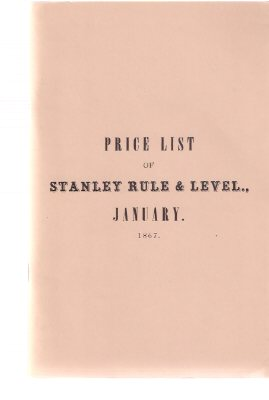 Image for Price List of US Standard Boxwood and Ivory Rules, Levels, Try Squares; Gauges; Handles; Mallets; hand Screws, Etc. Manufactured by Stanley Rule and Level January - 1867 (a Facsimile edition) ( Stanley Tools )