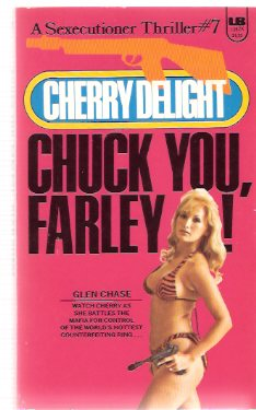 Image for Chuck You Farley ---Cherry Delight ---a Sexecutioner Thriller --- # 7