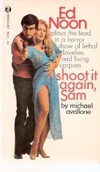 Image for Shoot it Again, Sam ---an Ed Noon Mystery  -by Michael Avallone
