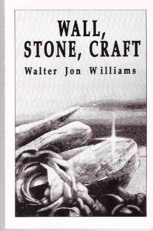 Image for Wall, Stone, Craft  ---by Walter Jon Williams ---a signed Copy
