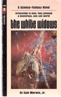 Image for The White Widows ---by Sam Merwin Jr  ( AKA:  The Sex War )