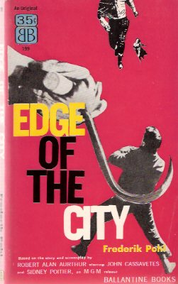 Image for Edge of the City ---by Frederik Pohl ---a Signed Copy ( Movie Tie-In Edition for the John Cassavetes / Sidney Poitier, MGM Film )