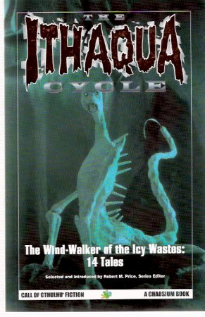 Image for The Ithaqua Cycle - The Wind Walker of the icy Wastes - 14 Tales (wendigo; Thing from Outside; Thing That Walked on the Wind; Snow Thing; Beyond the Threshold; etc)