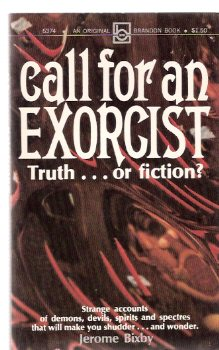 Image for Call for an Exorcist - Truth or Fiction --- Strange Accounts of Demons, Devils, Spirits and Spectres That Will Make you Shudder (aka:  Devil's Scrapbook )