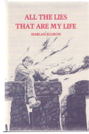 Image for All the Lies that are My Life ---by Harlan Ellison -a Signed Copy