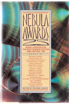 Image for Nebula Awards 25 - SFWA's Choices for the Best Science Fiction and Fantasy 1989  ( SF Writers of America )( Winter Solstice, Camelot Station; For I Have Touched the Sky; Vulgar Art;At the Rialto; In Blue; Year of the Bat: Science Fiction Movies 1989, etc)